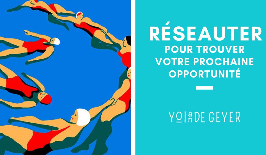 Réseauter efficacement : comment activer son réseau au profit de sa recherche d'emploi ? Trouvez-votre prochaine opportunité professionnelle grâce à votre réseau.